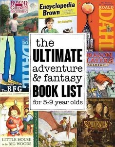 The ultimate adventure and fantasy reading list for children ages 5-9 yeas.