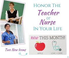 Honor the Teacher and Nurse in your life