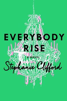 The Social Ladder in the 21st Century: Everybody Rise by Stephanie Clifford