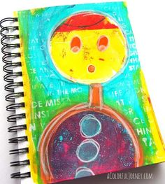 Carolyn Dube -  it was so much fun to play with the 4″ round Gelli Plate in my art journal!