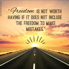 """""""Freedom is not worth having if it does not include the freedom to make mistakes.""""  – Mahatma Gandhi  www.melissaferrari.com.au"""