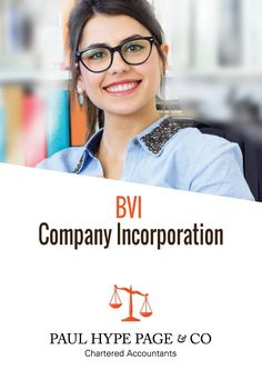 As attractive as certain countries are in terms of company incorporation, many organisations are drawn to set up British Virgin Island (BVI) companies simply because of the various benefits that one can gain from them - Paul Hype Page & Co Chartered Accountant, Gain, Countries, British, Island, Organizations, Islands