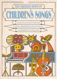 The Fireside Book of Children's Songs by Marie Winn & Allan Miller, illustrated by John Alcorn, 1966 Children's Book Illustration, Graphic Design Illustration, Vintage Children's Books, Vintage Stuff, Vintage 70s, Kids Songs, Cat Art, Childrens Books, Poster Prints