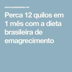 Perca 12 quilos em 1 mês com a dieta brasileira de emagrecimento