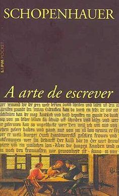 Sangue de Jornalista: Biblioteca básica: A Arte de Escrever #sanguedejornalista #lidiceba #schopenhauer