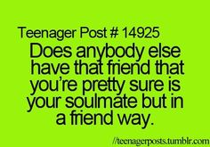 ohh like when you've known someone for like 3 years but then you meet someone else and in a month you know more about eachother then you and that last friend ever will? Then yeah.
