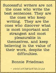 Successful writers are not the ones who write the best sentences...