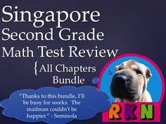 Singapore 2nd Grade Math Test Reviews Bundle. This bundle includes a test review for all 19 chapters of the Singapore program in math for the 2nd Grade. The problems on each test review are very similar to the ones on the tests, just the numbers and wording have changed. For each problem on the test, there are two or three practice problems. They can also be used as assessments. by Ryan Nygren