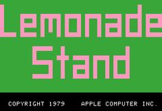 Who didn't love playing Lemonade Stand for Apple II in the early 1980s?