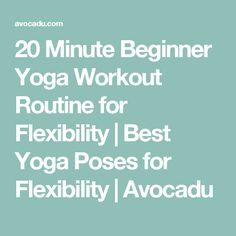 20 Minute Beginner Yoga Workout Routine for Flexibility | Best Yoga Poses for Flexibility | Avocadu