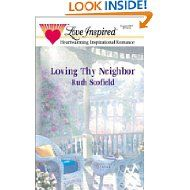 Loving Thy Neighbor by Ruth Scofield Inspirational Romance