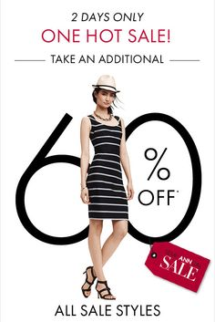 2 DAYS ONLY ONE HOT SALE! TAKE AN ADDITIONAL 60% OFF* ALL SALE STYLES