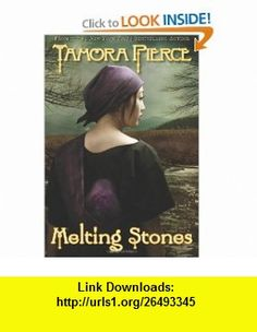 Melting Stones (9780545052658) Tamora Pierce , ISBN-10: 0545052653  , ISBN-13: 978-0545052658 ,  , tutorials , pdf , ebook , torrent , downloads , rapidshare , filesonic , hotfile , megaupload , fileserve