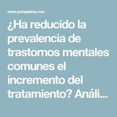 ¿Ha reducido la prevalencia de trastornos mentales comunes el incremento del tratamiento? Análisis de la evidencia de cuatro países | Psiquiatria.com