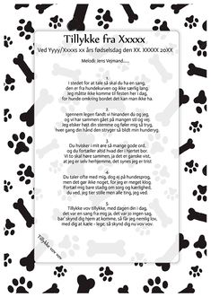 Tillykke vov vov Gratis tekster til fødselsdag - Kopiere ind i dit foretrukne tekstbehandlingsprogram eller brug vores flotte designs og få 1 billede af din til rettet festsang sendt pr. mail lige til at printe, for kun 25 kr. Tillykke vov vovFra 1 hund Læs sang - klik på billedet Tillykke vov vovFra 2 eller … Singing, Tips, Cards, Country, Birthday, Pet Dogs, Rural Area, Maps, Country Music