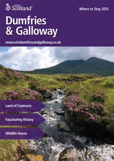 This is the Where to Stay 2013 Brochure for Dumfries & Galloway
