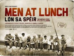 """""""Men At Lunch"""" Tells The Story Of An Iconic Photograph And Immigration In America 
