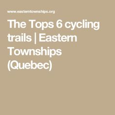 Hop on your bike and explore the Eastern Townships, with almost 365 km of tours and cycling trails! Bike Path, Bike Rides, Quebec, Trail, Cycling, Tops, Biking, Quebec City, Bicycling