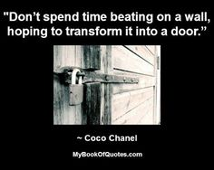 Don't spend time beating on a wall