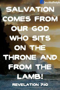 Revelation 7:10 Printable Bible Verses, Bible Scriptures, Bible Quotes, Revelation 7, Christian Friends, King Jesus, Book Of Life, Names Of Jesus, Trust God