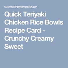 Quick Teriyaki Chicken Rice Bowls Recipe Card - Crunchy Creamy Sweet