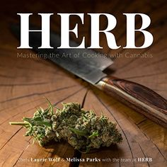 Herb: Mastering the Art of Cooking with Cannabis by The Stoner's Cookbook