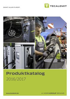 TECALEMIT Produktkatalog 2016/2017  TECALEMIT ist eine Marke der HORNGROUP…