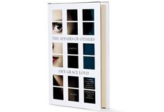 The Affairs of Others By Amy Grace Loyd - Book Finder - Oprah.com