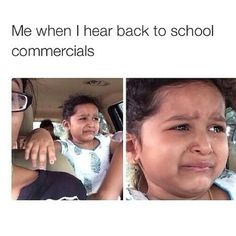 They always sound so exited for school in back to school commercials where in reality it's like going to prison