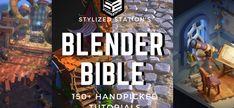 The Blender Tutorial Bible - 150 Handpicked Blender Tutorials - Stylized Station. - The Blender Tutorial Bible – 150 Handpicked Blender Tutorials – Stylized Station – Learn Styl - Blender 3d, Beauty Blender How To Use, Blender Models, Blender Soup, Zbrush, Vfx Tutorial, Animation Tutorial, 3d Animation, Character Modeling