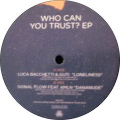 Guti & Luca Bacchetti / Signal Flow - Who Can You Trust? Ep