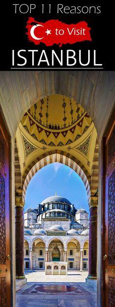 TOP 11 Reasons to Visit Istanbul #Istanbul #Turkey #Istanbulturkey