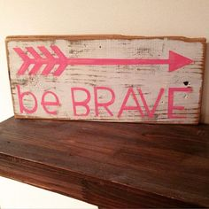 Reclaimed Wood Be Brave Sign with Arrow in by BlairsBabyBlocks