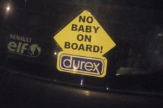 no #baby #durex