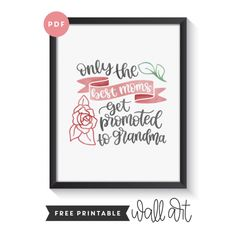 Free Printable Wall Art - Only the Best Moms get Promoted to Granny Printable Wall Art, Free Printables, Promotion, Social Media, Good Things, Mom, Nifty, Free Printable, Social Networks