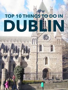 Top 10 Things to do in Dublin // Brittany from Boston