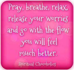 Relax quote via www.Facebook.com/SpiritualChocoholics