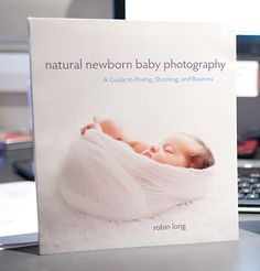 natural newborn baby photography book Featured on Shoot Baby