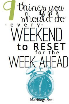 "Mondays don't have to be manic and miserable! There are a lot of easy little things that you can do on the weekends to ""reset"" for a fresh, smooth work week!"