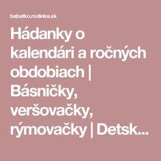 Hádanky o kalendári a ročných obdobiach   Básničky, veršovačky, rýmovačky   Detská reč   Babetko.Rodinka.sk