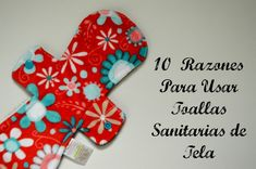 10 Razones para Usar Toallas Sanitarias de Tela