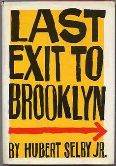 Last Exit to Brooklyn by Hubert Selby. Grove Press, 1964. Cloth. Cover by Roy Kuhlman. Hand-drawn type. www.roykuhlman.com