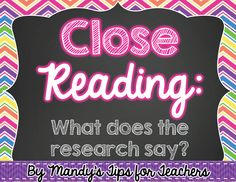 Close Reading: What Does the Research Say? (PART 1)