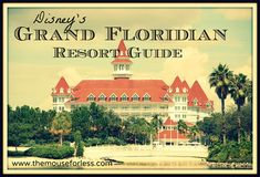 Grand Floridian Resort Guide Tips and Tricks to enjoy your stay  #Disney #Resort