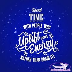 Spend time with people who uplift your energy rather than drain it!  #inspiringquotes https://video.buffer.com/v/5806d1f2d9a95fba5ce4a5a3