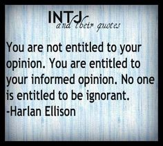 Read! Do not believe what you are told. Research everything or you are not entitled to voice an opinion.