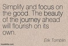 http://meetville.com/images/quotes/Quotation-Erik-Tomblin-good-beauty-focus-patience-journey-inspirational-Meetville-Quotes-233174.jpg