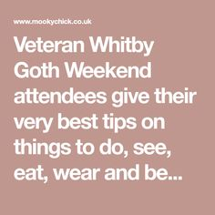 Veteran Whitby Goth Weekend attendees give their very best tips on things to do, see, eat, wear and be. Visit Yorkshire, Indie Fashion, Things To Do, Survival, Goth, Tips, How To Wear, Things To Make, Gothic
