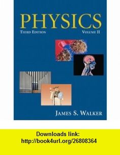 Physics, Vol. 2 (3rd Edition) (9780132199285) James S. Walker , ISBN-10: 0132199289  , ISBN-13: 978-0132199285 ,  , tutorials , pdf , ebook , torrent , downloads , rapidshare , filesonic , hotfile , megaupload , fileserve