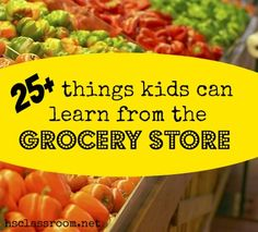 25+ Things Kids Can Learn from the Grocery Store | Written by Becky @ The Homeschool Classroom